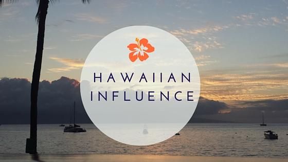 Hawaii Influence
